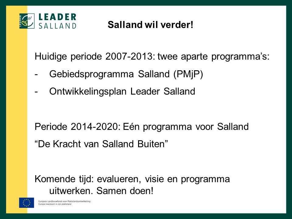 Huidige periode 2007-2013: twee aparte programma's: