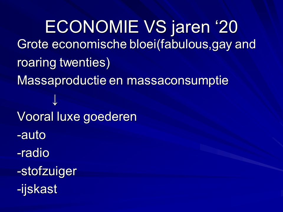 ECONOMIE VS jaren '20 Grote economische bloei(fabulous,gay and