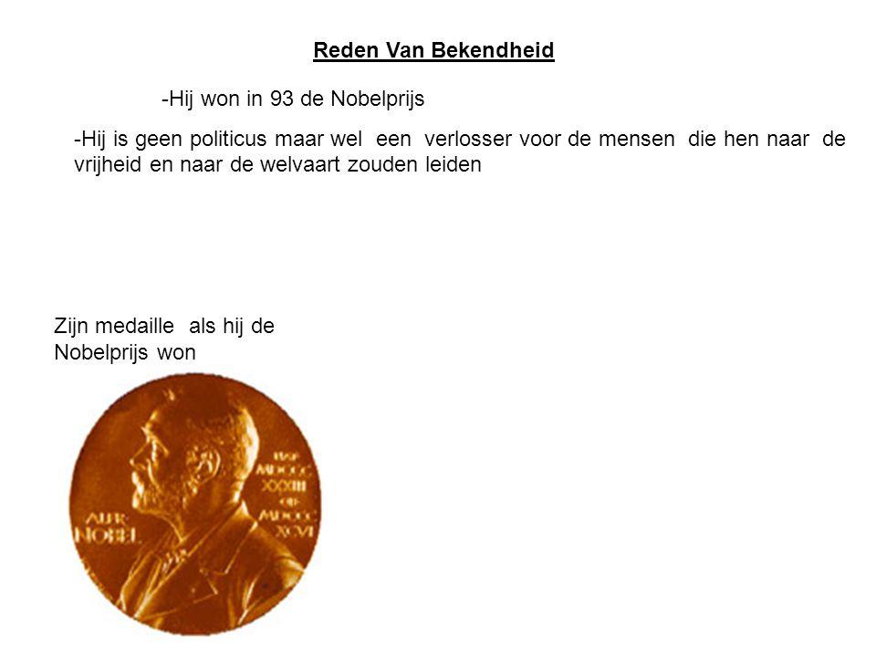 Reden Van Bekendheid Hij won in 93 de Nobelprijs.