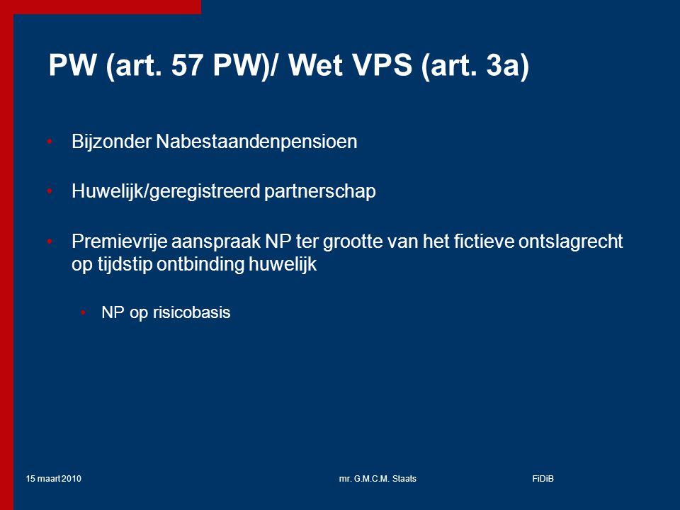 PW (art. 57 PW)/ Wet VPS (art. 3a)