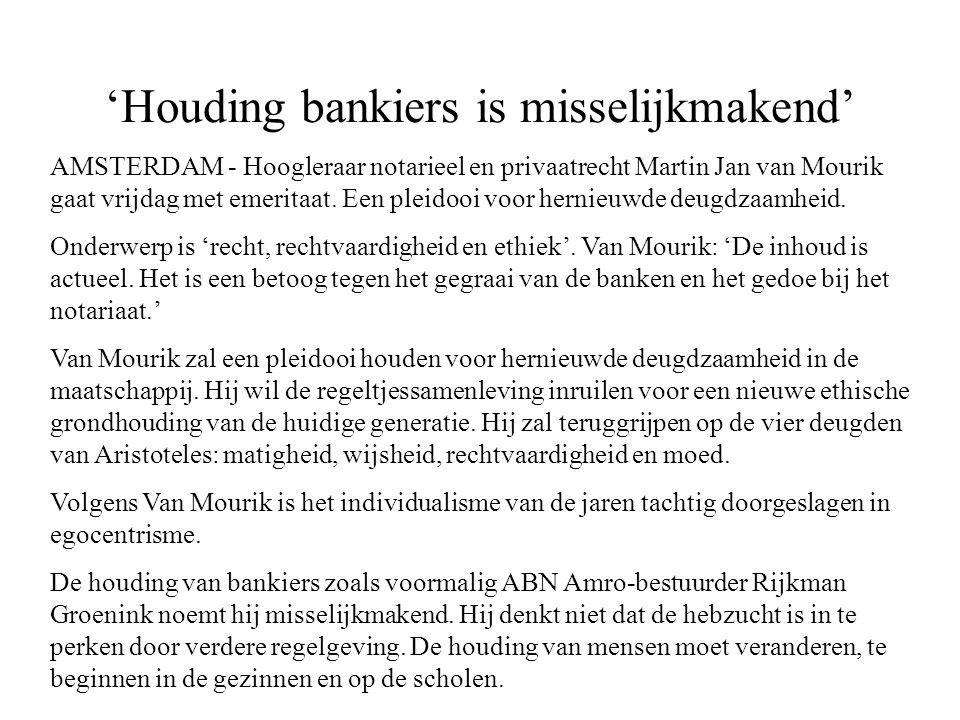 'Houding bankiers is misselijkmakend'