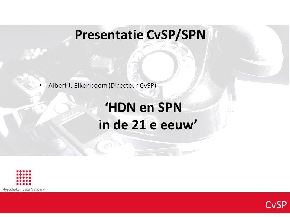 Agenda punt 1 Presentatie CvSP/SPN 'HDN en SPN in de 21 e eeuw'