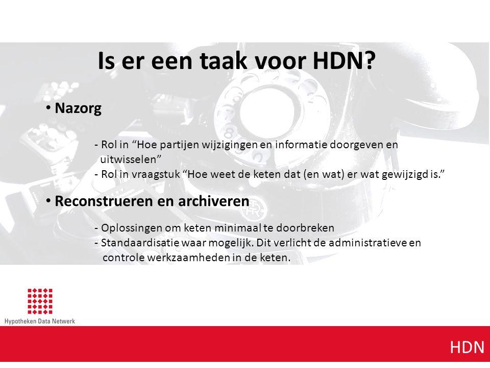 Is er een taak voor HDN Agenda punt 1 Agenda punt 1 HDN Nazorg