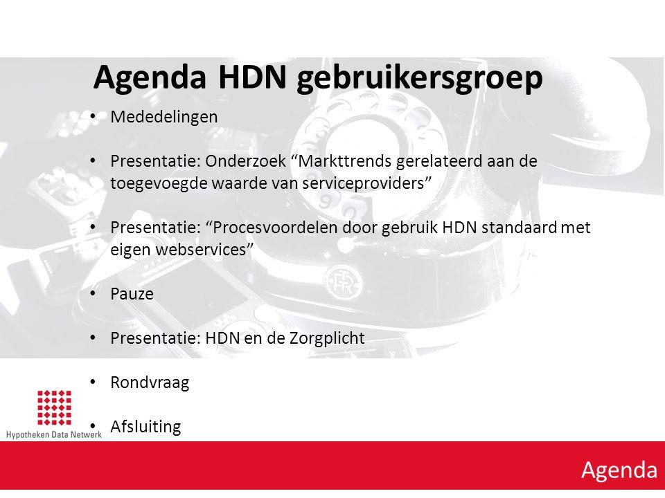 Agenda HDN gebruikersgroep Agenda punt 1