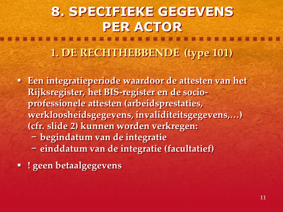8. SPECIFIEKE GEGEVENS PER ACTOR 1. DE RECHTHEBBENDE (type 101)