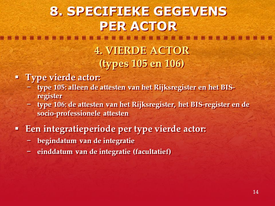 8. SPECIFIEKE GEGEVENS PER ACTOR 4. VIERDE ACTOR (types 105 en 106)