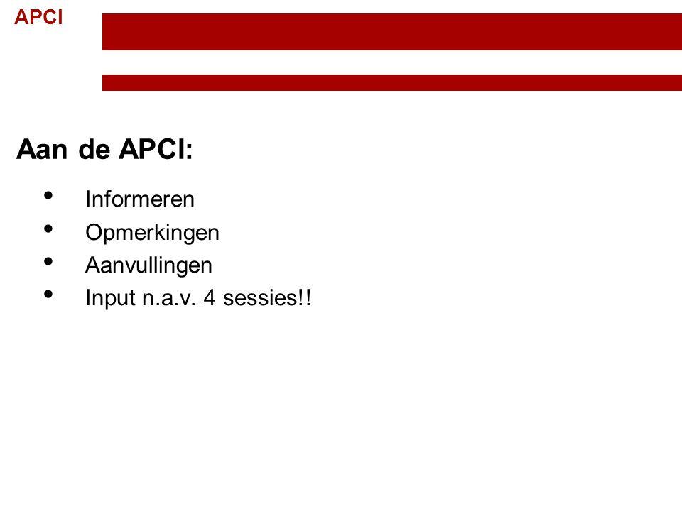 Aan de APCI: Informeren Opmerkingen Aanvullingen
