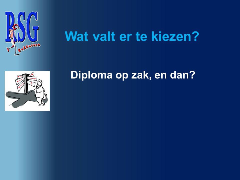 Wat valt er te kiezen Diploma op zak, en dan