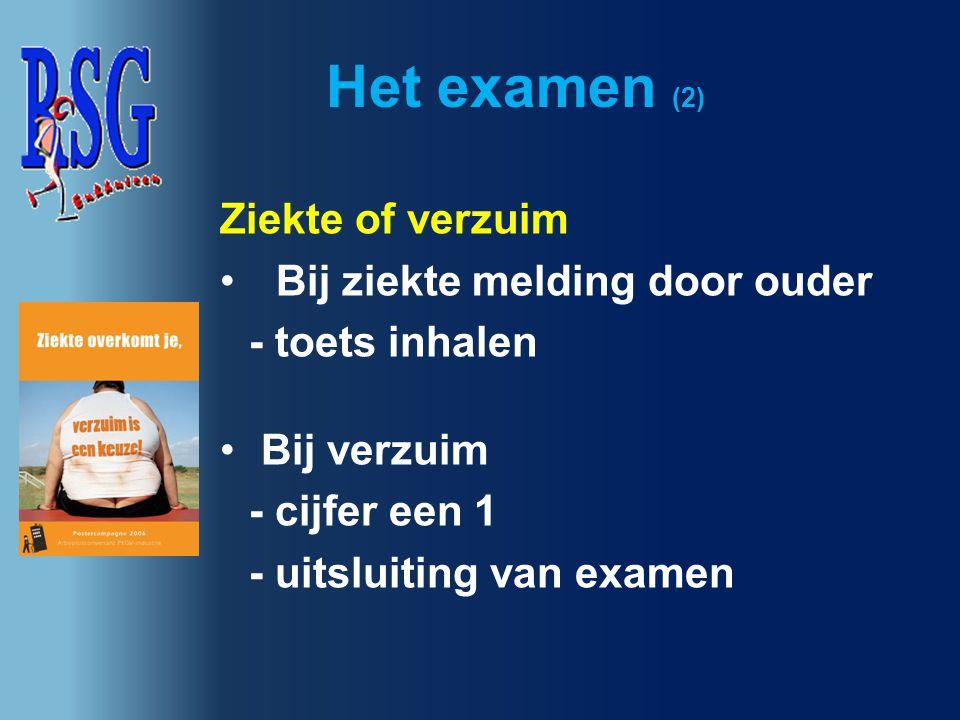Het examen (2) Ziekte of verzuim Bij ziekte melding door ouder