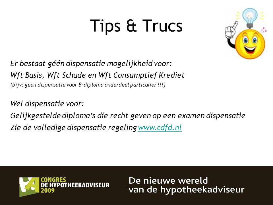 Tips & Trucs Er bestaat géén dispensatie mogelijkheid voor: