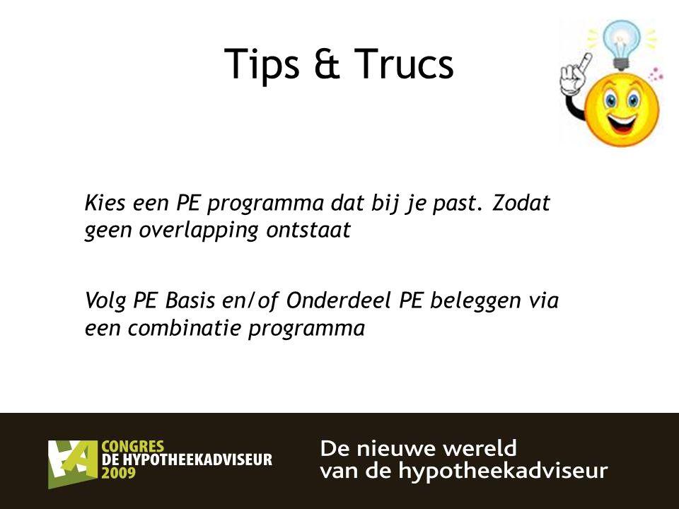 Tips & Trucs Kies een PE programma dat bij je past. Zodat geen overlapping ontstaat.