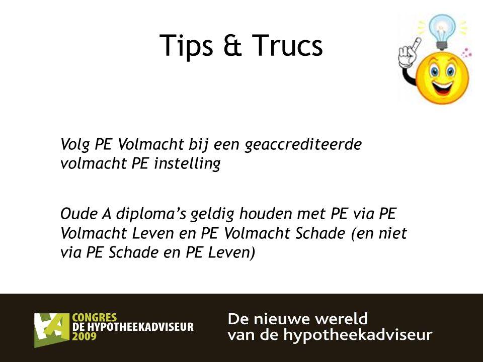 Tips & Trucs Volg PE Volmacht bij een geaccrediteerde volmacht PE instelling.