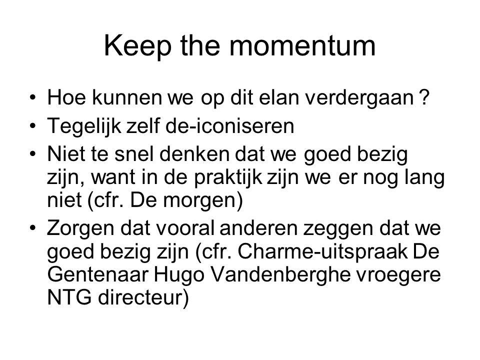 Keep the momentum Hoe kunnen we op dit elan verdergaan