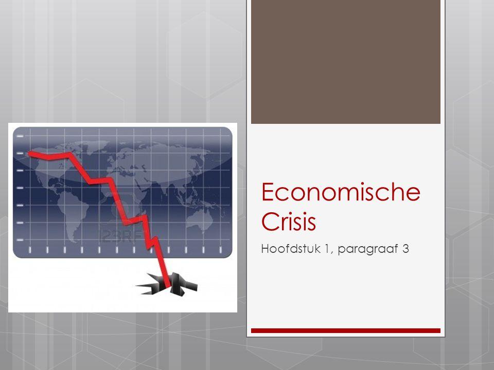 Economische Crisis Hoofdstuk 1, paragraaf 3