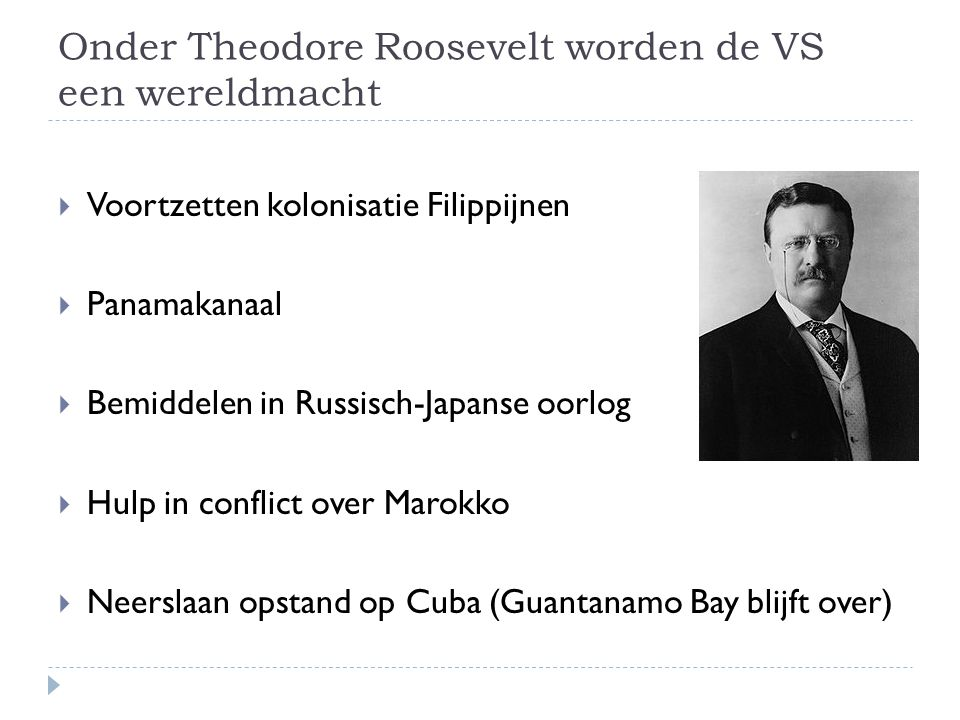 Onder Theodore Roosevelt worden de VS een wereldmacht