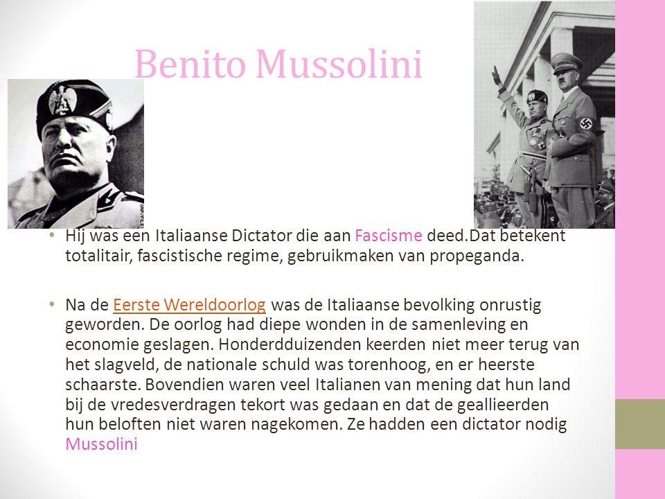 Benito Mussolini Hij was een Italiaanse Dictator die aan Fascisme deed.Dat betekent totalitair, fascistische regime, gebruikmaken van propeganda.