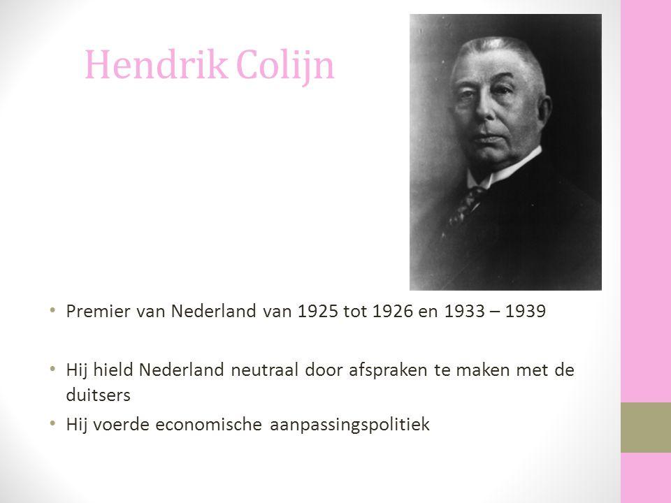 Hendrik Colijn Premier van Nederland van 1925 tot 1926 en 1933 – 1939