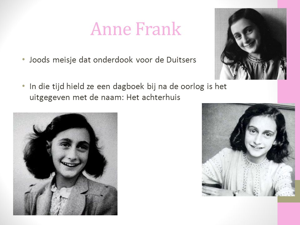 Anne Frank Joods meisje dat onderdook voor de Duitsers