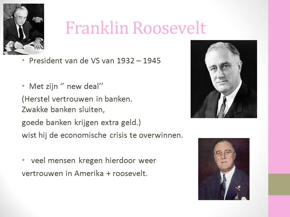 Franklin Roosevelt President van de VS van 1932 – 1945