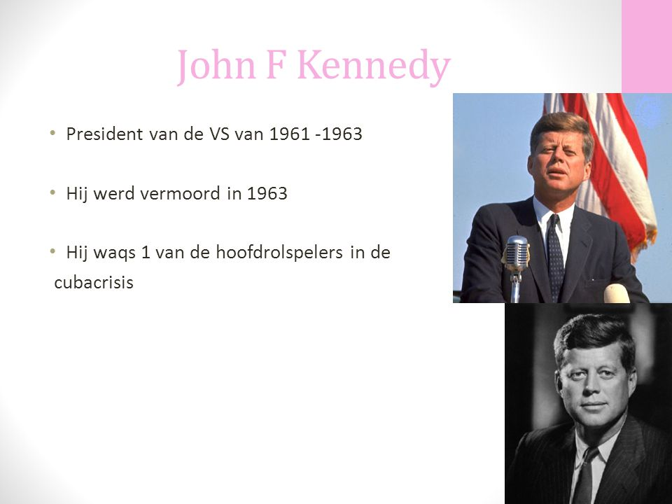 John F Kennedy President van de VS van 1961 -1963