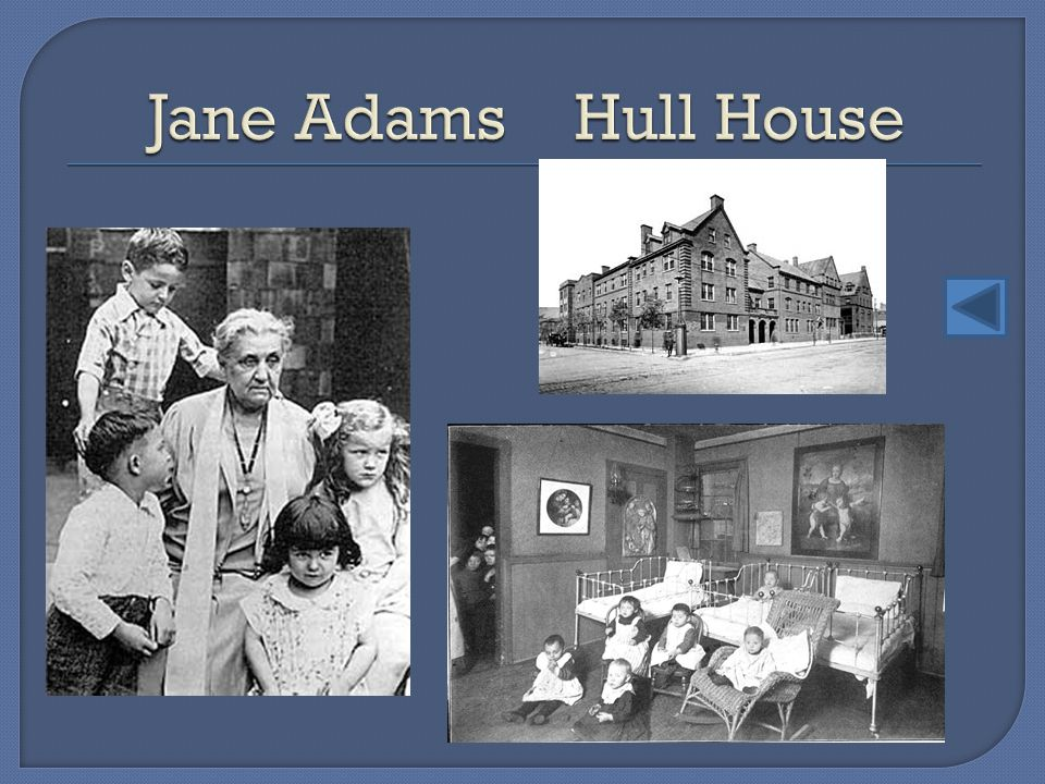 Jane Adams Hull House