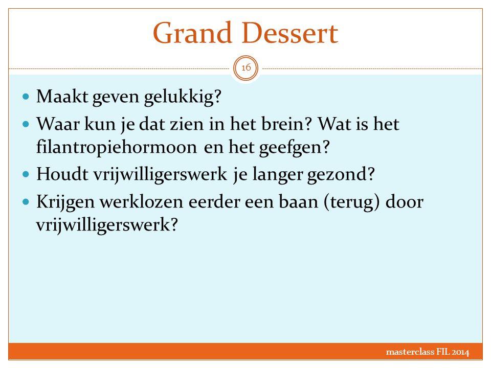 Grand Dessert Maakt geven gelukkig