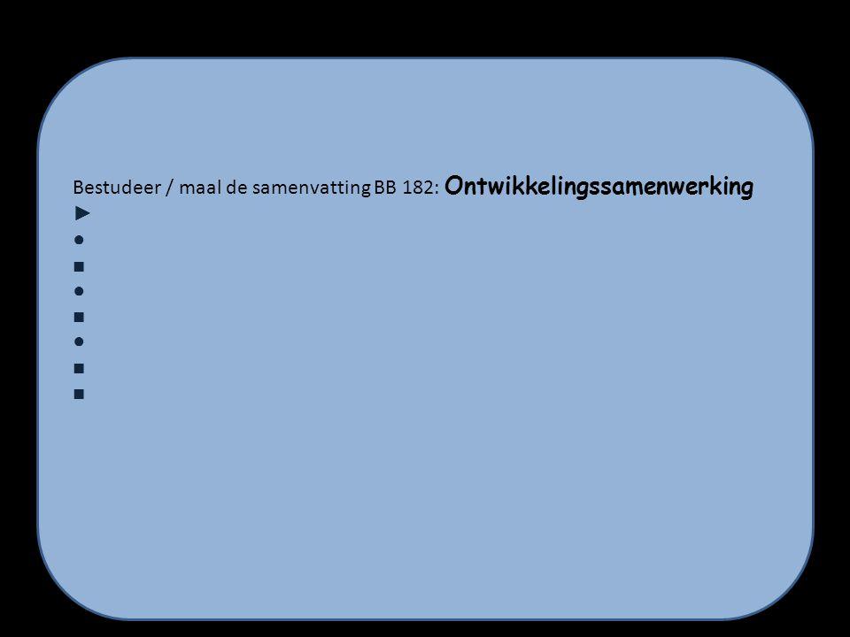 Bestudeer / maal de samenvatting BB 182: Ontwikkelingssamenwerking ►