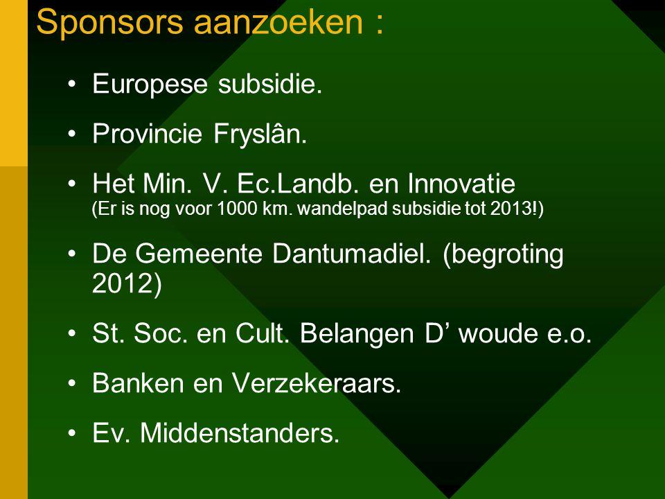 Sponsors aanzoeken : Europese subsidie. Provincie Fryslân.
