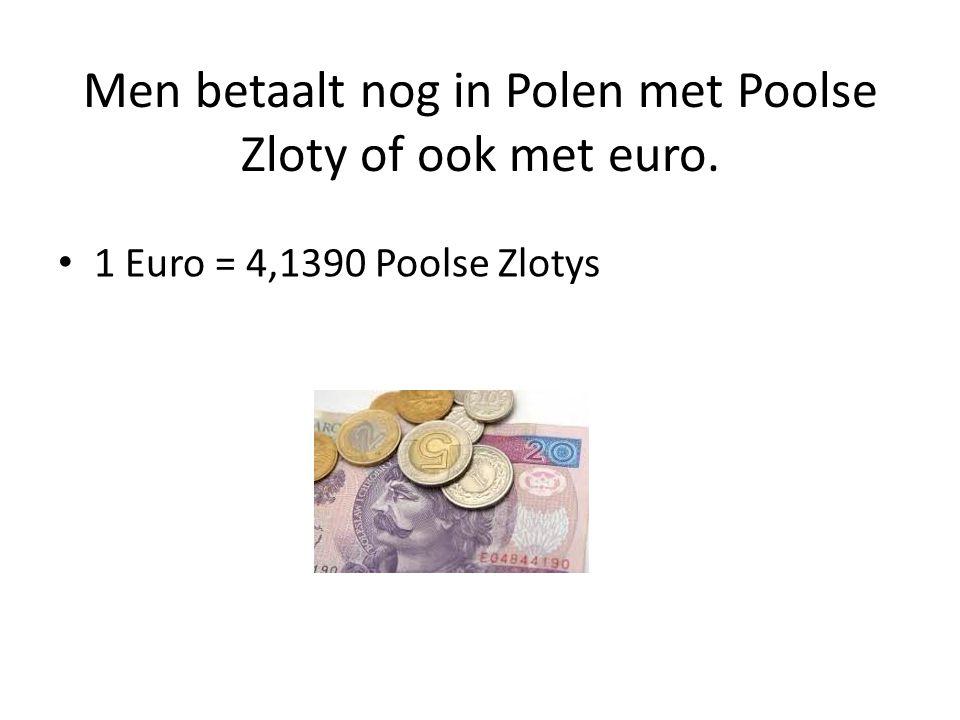 Men betaalt nog in Polen met Poolse Zloty of ook met euro.