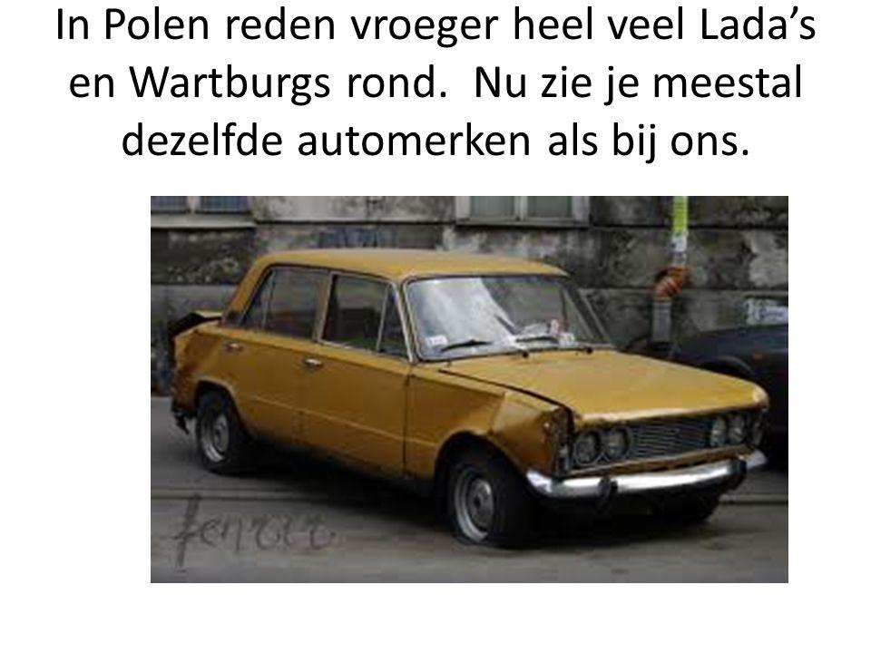In Polen reden vroeger heel veel Lada's en Wartburgs rond