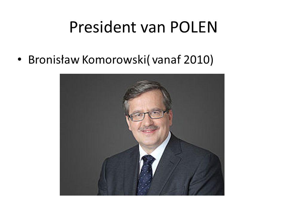 President van POLEN Bronisław Komorowski( vanaf 2010)