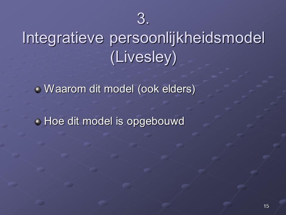 3. Integratieve persoonlijkheidsmodel (Livesley)