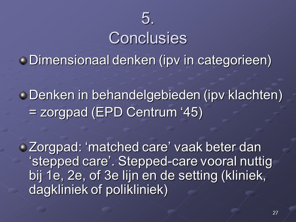 5. Conclusies Dimensionaal denken (ipv in categorieen)