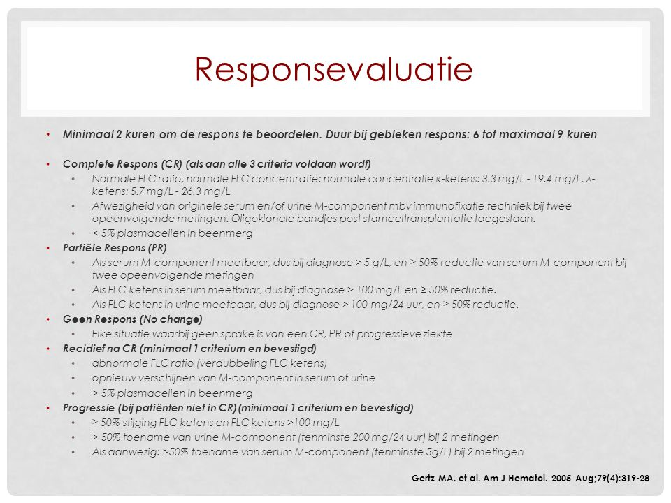 Responsevaluatie Minimaal 2 kuren om de respons te beoordelen. Duur bij gebleken respons: 6 tot maximaal 9 kuren.