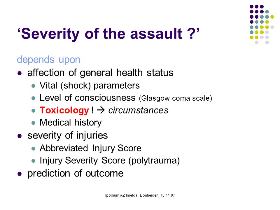 'Severity of the assault '