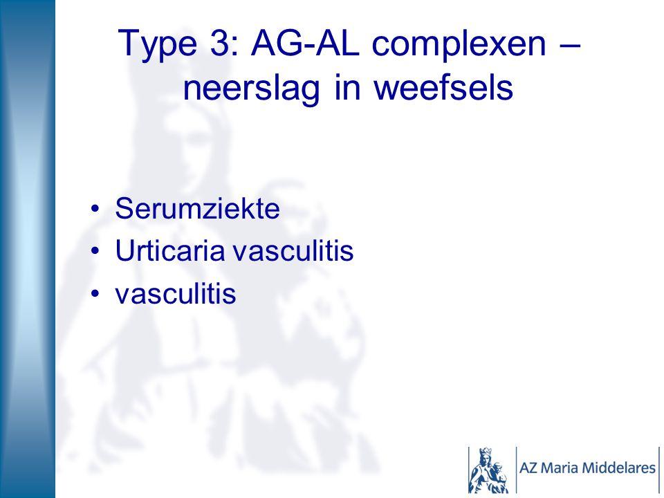 Type 3: AG-AL complexen –neerslag in weefsels