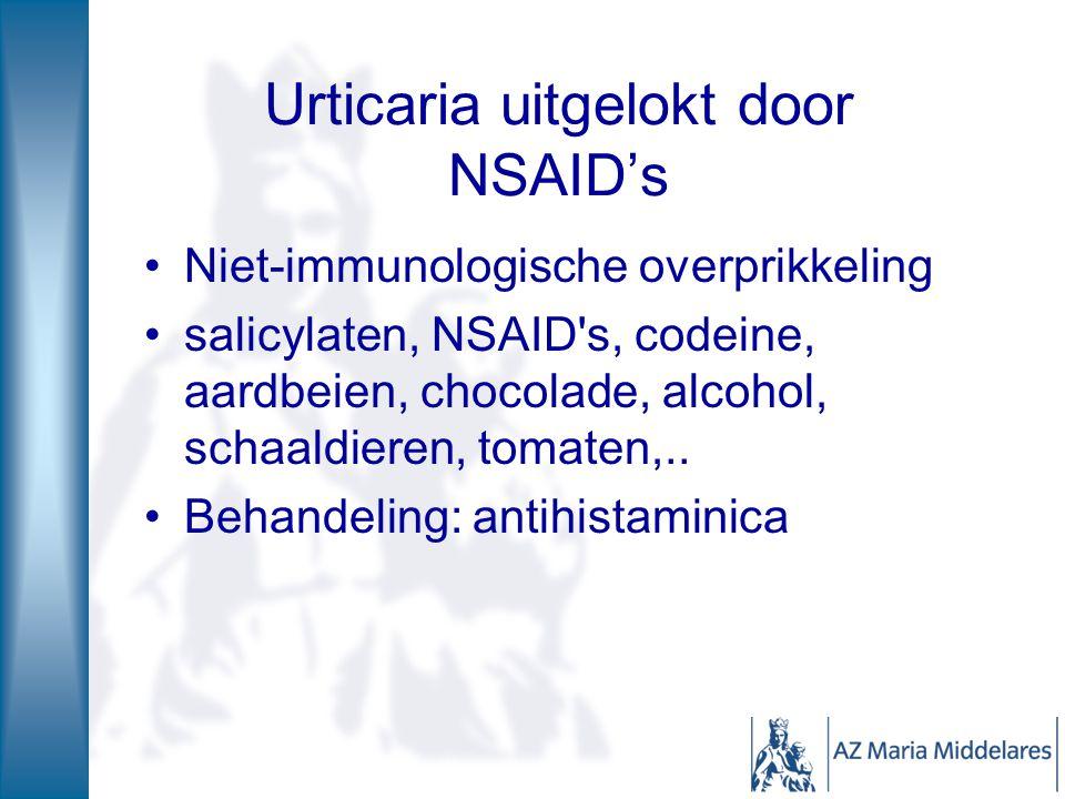 Urticaria uitgelokt door NSAID's