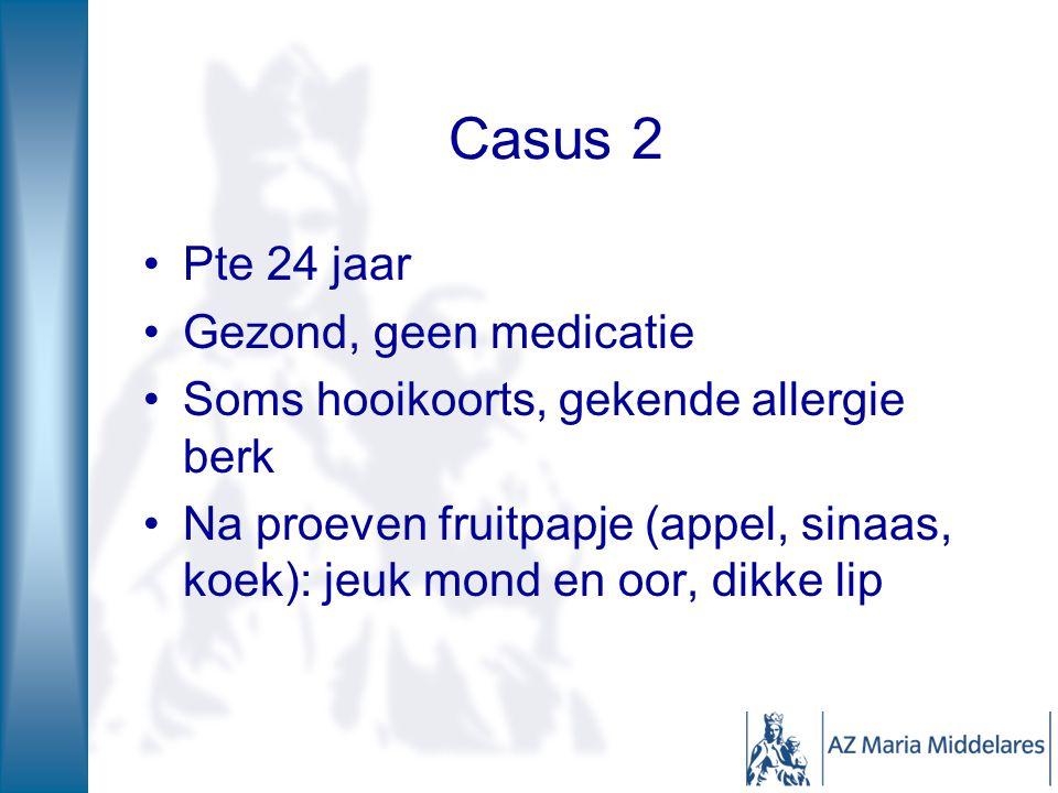 Casus 2 Pte 24 jaar Gezond, geen medicatie