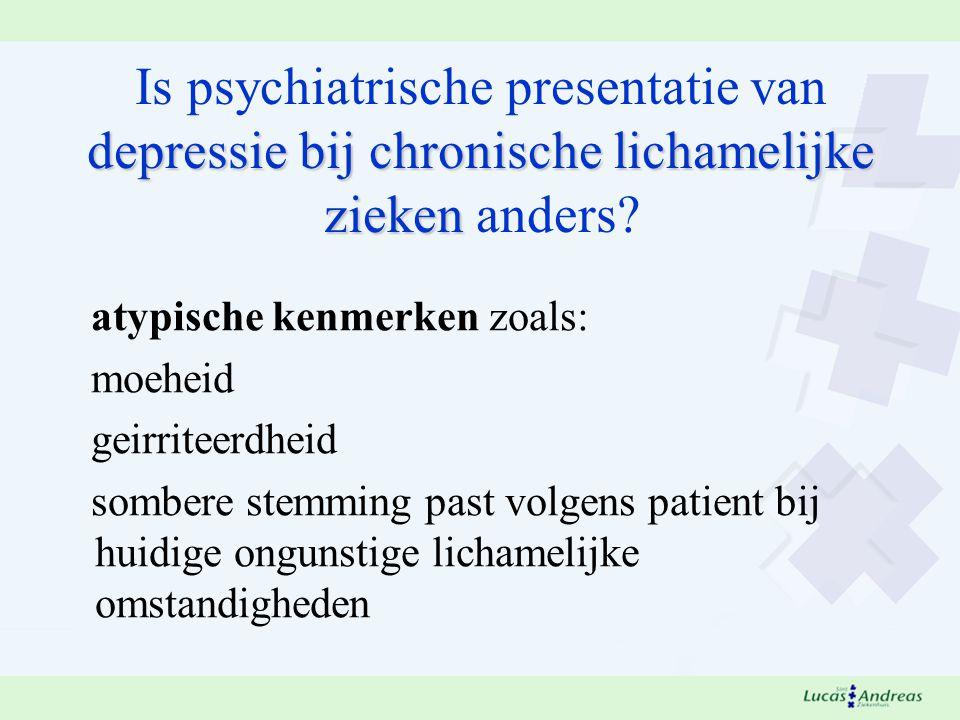 Is psychiatrische presentatie van depressie bij chronische lichamelijke zieken anders