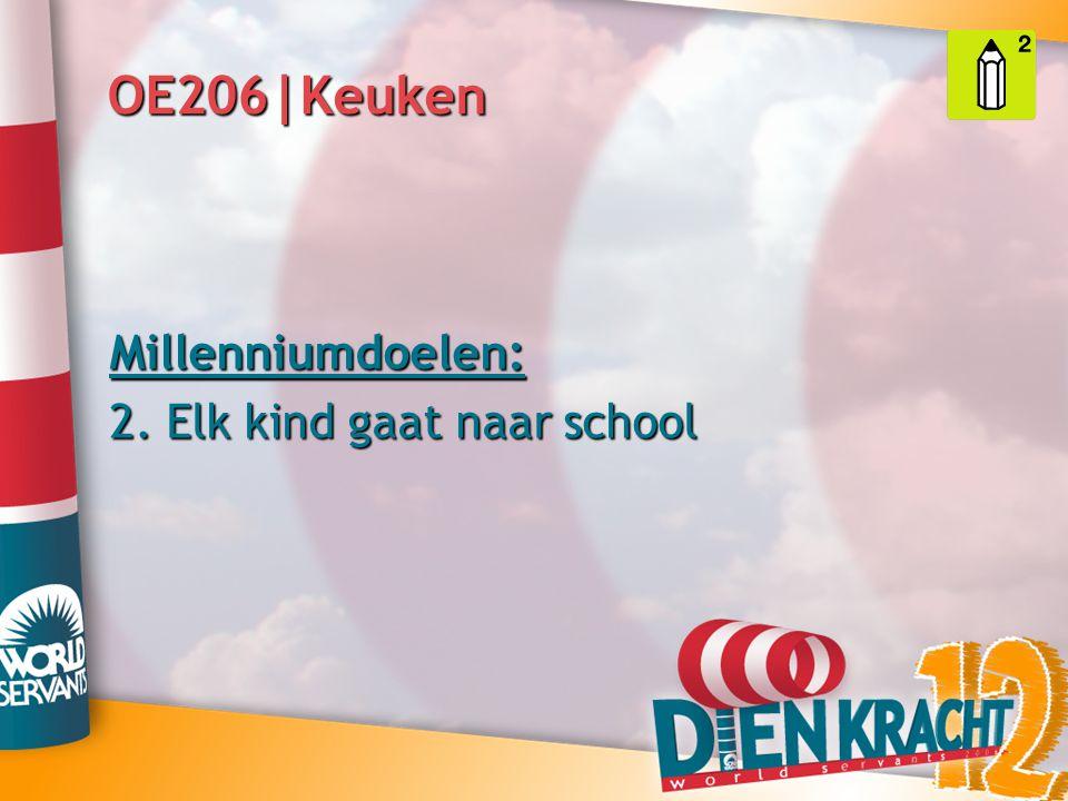 OE206|Keuken Millenniumdoelen: 2. Elk kind gaat naar school