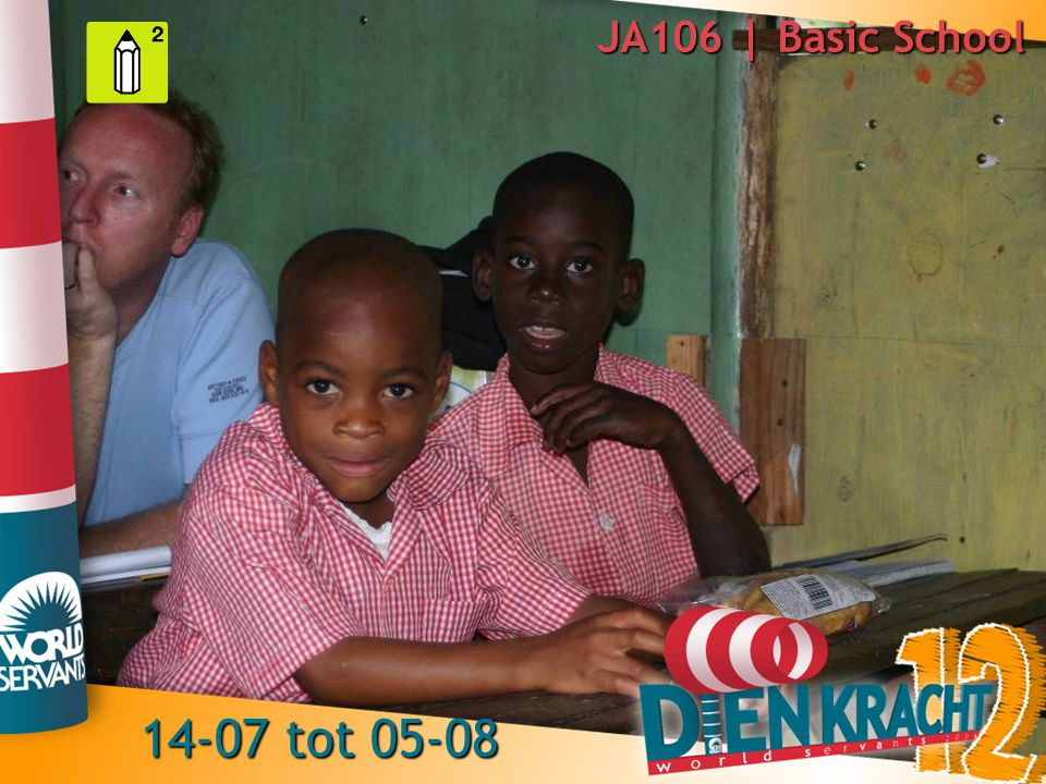 JA106 | Basic School 14-07 tot 05-08
