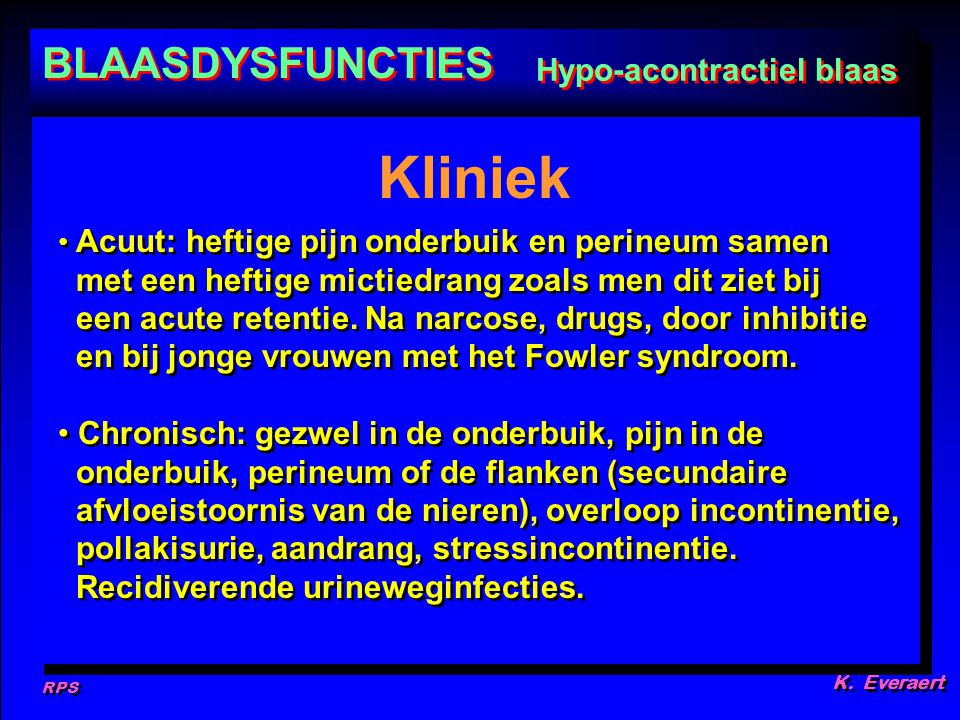 Kliniek BLAASDYSFUNCTIES Hypo-acontractiel blaas