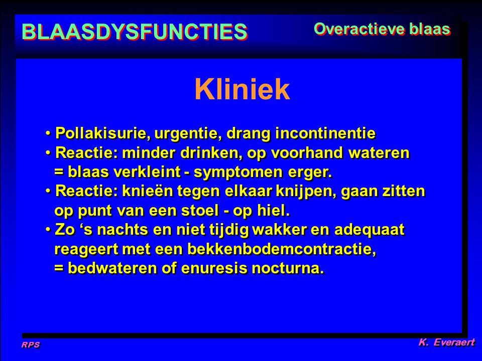 Kliniek BLAASDYSFUNCTIES Overactieve blaas