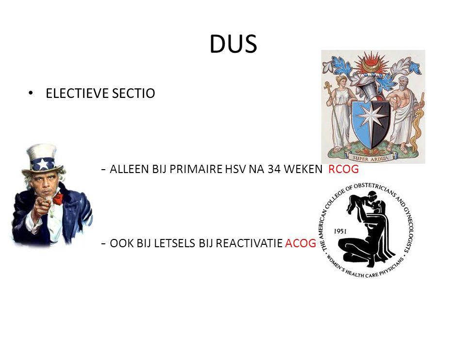 DUS ELECTIEVE SECTIO ALLEEN BIJ PRIMAIRE HSV NA 34 WEKEN RCOG