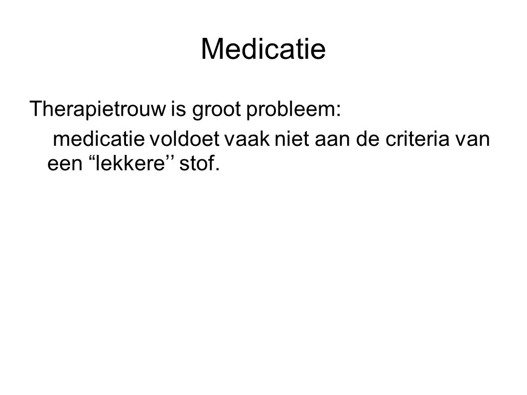 Medicatie Therapietrouw is groot probleem: