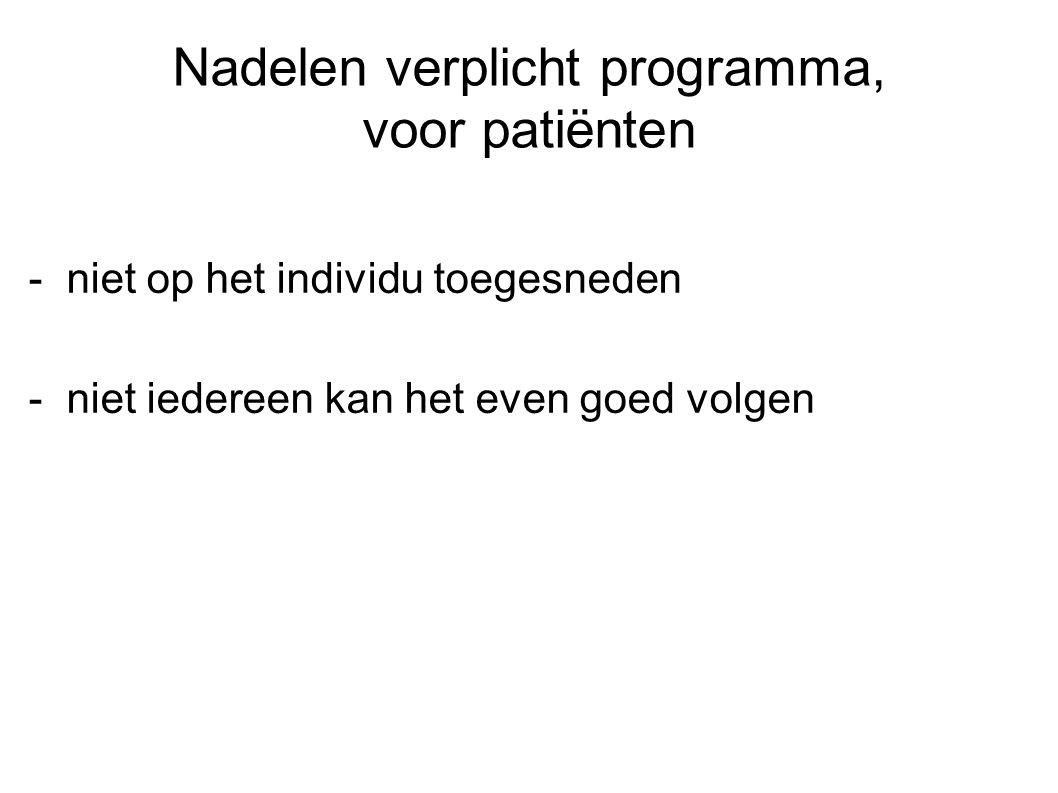 Nadelen verplicht programma, voor patiënten