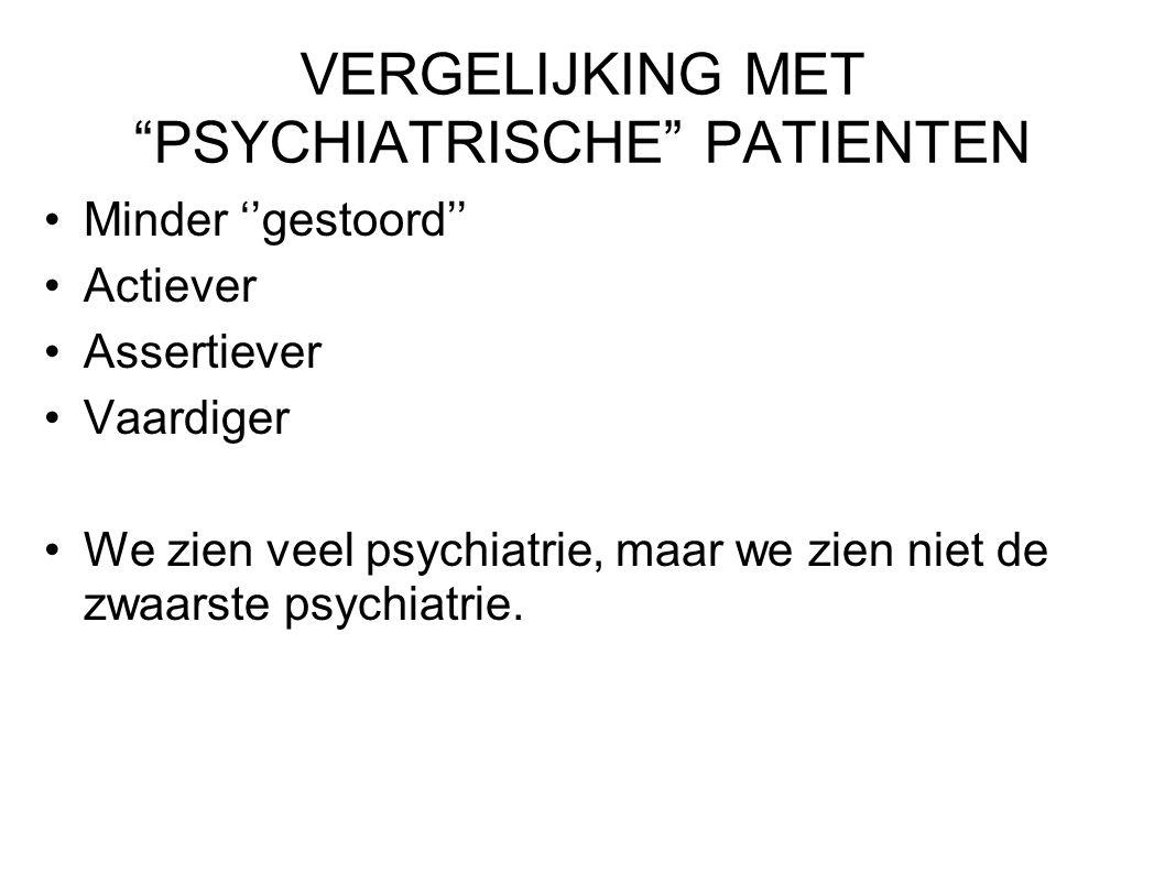 VERGELIJKING MET PSYCHIATRISCHE PATIENTEN