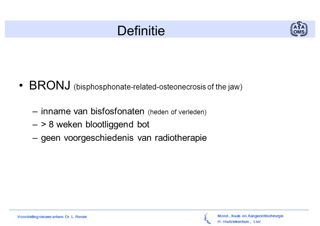 Definitie BRONJ (bisphosphonate-related-osteonecrosis of the jaw)