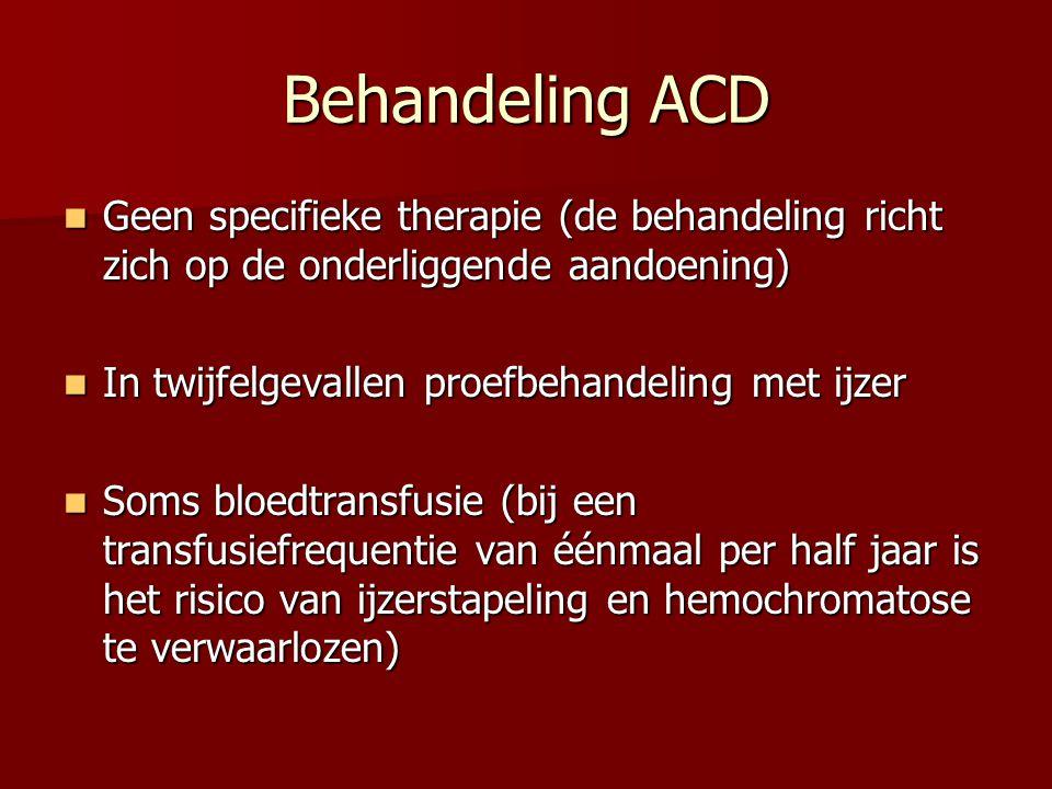 Behandeling ACD Geen specifieke therapie (de behandeling richt zich op de onderliggende aandoening)