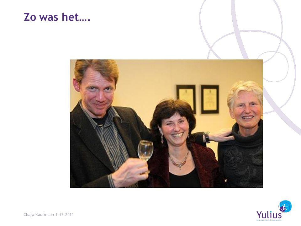 Zo was het…. Chaja Kaufmann 1-12-2011